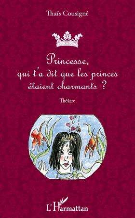 Princesse qui t'a dit que les princes étaient charmants ?
